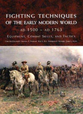 Fighting Techniques of the Early Modern World: Equipment, Combat Skills, and Tactics 9780312348199