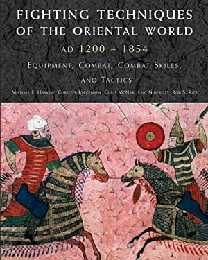 Fighting Techniques of the Oriental World: Equipment, Combat Skills, and Tactics 9780312386962