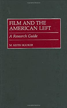 Film and the American Left: A Research Guide 9780313309809