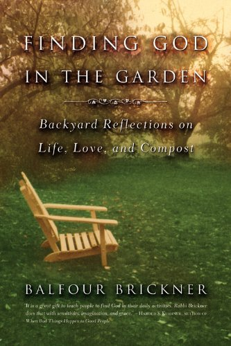 Finding God in the Garden: Backyard Reflections on Life, Love, and Compost 9780316738668