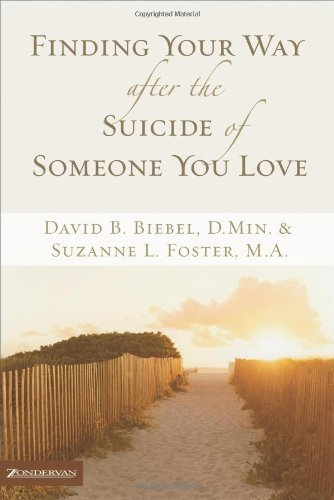 Finding Your Way After the Suicide of Someone You Love 9780310257578