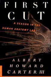 First Cut: A Season in the Human Anatomy Lab 922756