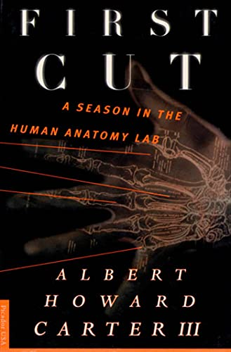 First Cut: A Season in the Human Anatomy Lab 9780312195465