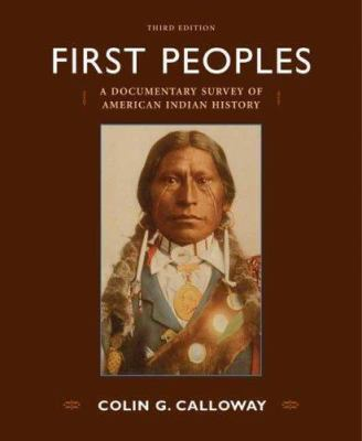 First Peoples: A Documentary Survey of American Indian History 9780312453732
