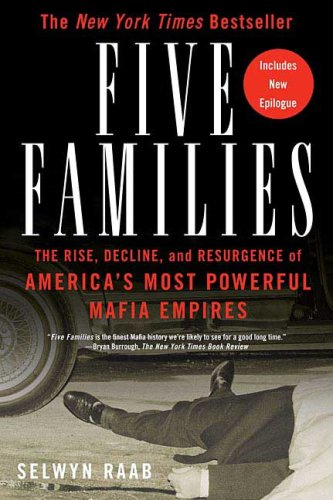 Five Families: The Rise, Decline, and Resurgence of America's Most Powerful Mafia Empires 9780312361815