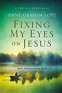 Fixing My Eyes on Jesus : Daily Moments in His Word
