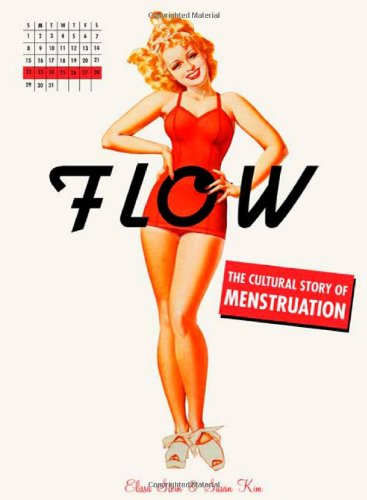 Flow: The Cultural Story of Menstruation 9780312379964