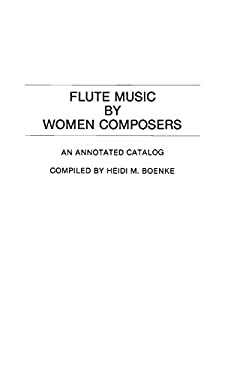 Flute Music by Women Composers: An Annotated Catalog 9780313260193