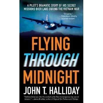 Flying Through Midnight: A Pilot's Dramatic Story of His Secret Missions Over Laos During the Vietnam War 9780312942038