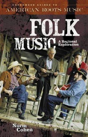 Folk Music: A Regional Exploration 9780313328725