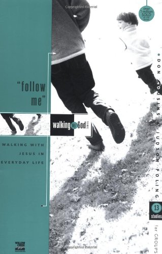 'Follow Me!': Walking with Jesus in Everyday Life 9780310591634
