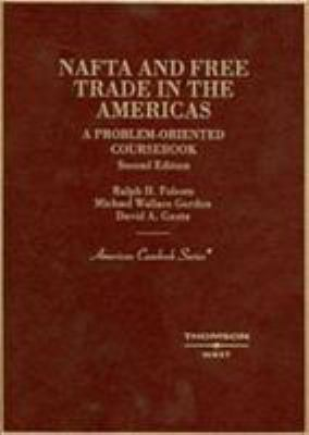 Folsom, Gordon and Gantz's NAFTA and Free Trade in the America's, a Problem Oriented Coursebook, 2D 9780314153975