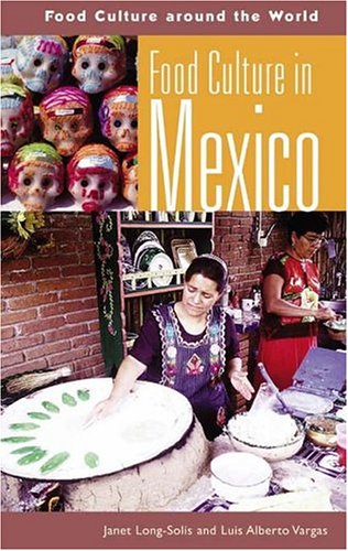 Food Culture in Mexico 9780313324314