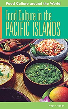 Food Culture in the Pacific Islands 9780313344923