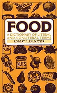 Food: A Dictionary of Literal and Nonliteral Terms 9780313314360