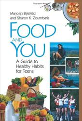 Food and You: A Guide to Healthy Habits for Teens