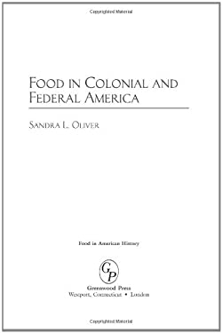 Food in Colonial and Federal America 9780313329883