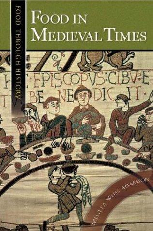 Food in Medieval Times 9780313321474