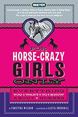 For Horse-Crazy Girls Only: Everything You Want to Know about Horses 9780312603236