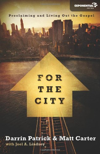 For the City: Proclaiming and Living Out the Gospel 9780310330073