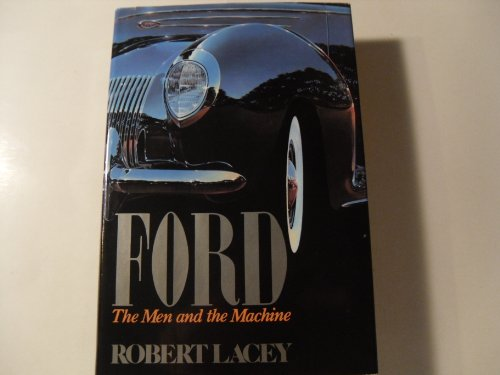 Ford, the Men and the Machine