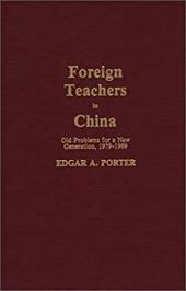 Foreign Teachers in China: Old Problems for a New Generation, 1979-1989
