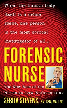 Forensic Nurse: The New Role of the Nurse in Law Enforcement 9780312356125
