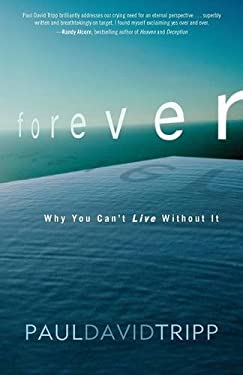 Forever: Why You Can't Live Without It 9780310328186