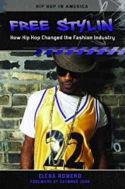 Free Stylin': How Hip Hop Changed the Fashion Industry 9780313386466