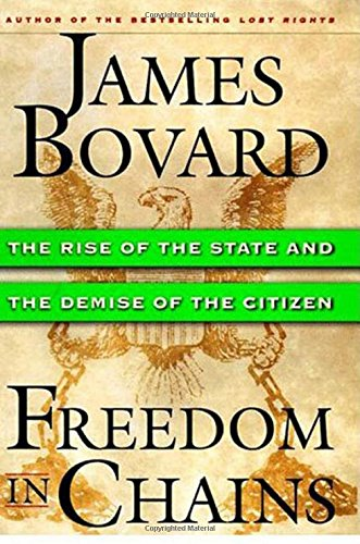 Freedom in Chains: The Rise of the State and the Demise of the Citizen 9780312214418