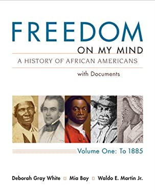 Freedom on My Mind, Volume 1: A History of African Americans with Documents 9780312648831