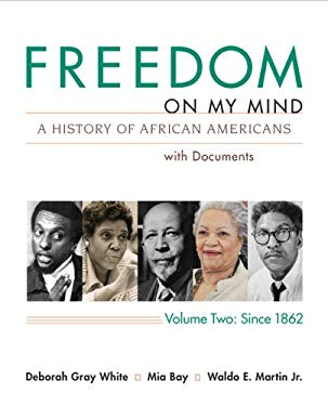 Freedom on My Mind, Volume 2: A History of African Americans with Documents 9780312648848