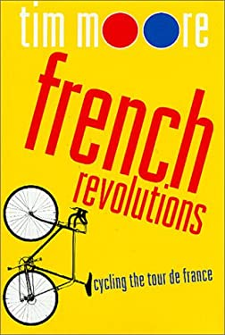 French Revolutions: Cycling the Tour de France 9780312290450