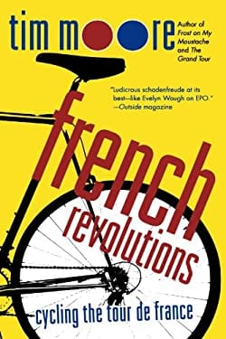 French Revolutions: Cycling the Tour de France 9780312316129