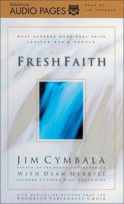 Fresh Faith: What Happens When Real Faith Ignites God's People 9780310230069
