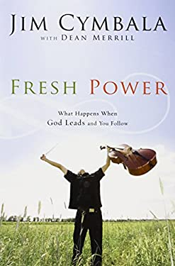 Fresh Power: Experiencing the Vast Resources of the Spirit of God 9780310251545