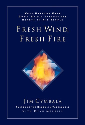Fresh Wind, Fresh Fire: What Happens When God's Spirit Invades the Heart of His People 9780310211884