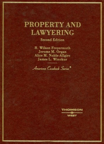 Freyermuth, Organ, Noble-Allgire and Winokur's Property and Lawyering, 2D 9780314167828