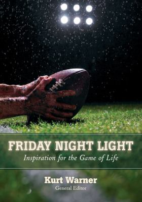 Friday Night Light: Inspiration for the Game of Life 9780310291787