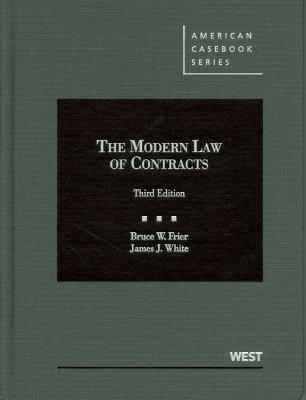 Frier and White's the Modern Law of Contracts, 3D 9780314265463