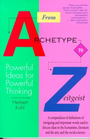 From Archetype to Zeitgeist: Powerful Ideas for Powerful Thinking 9780316501392