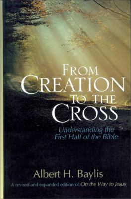 From Creation to the Cross: Understanding the First Half of the Bible 9780310490807