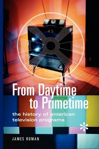 From Daytime to Primetime: The History of American Television Programs 9780313361692