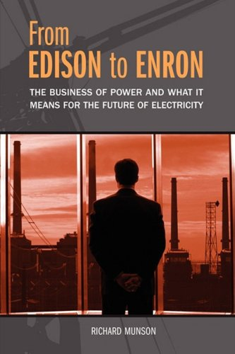 From Edison to Enron: The Business of Power and What It Means for the Future of Electricity 9780313361869