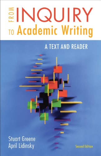 From Inquiry to Academic Writing: A Text and Reader 9780312601416