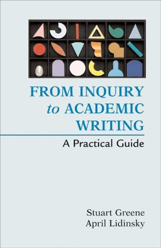 From Inquiry to Academic Writing: A Practical Guide 9780312451660
