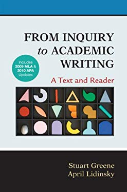 From Inquiry to Academic Writing: A Text and Reader 9780312667788