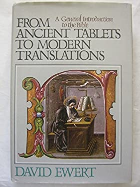 From ancient tablets to modern translations: A general introduction to the Bible