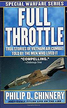 Full Throttle: True Stories of Vietnam Air Combat Told by the Men Who Lived It 9780312920104