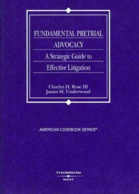 Fundamental Pretrial Advocacy: A Strategic Guide to Effective Litigation 9780314181312